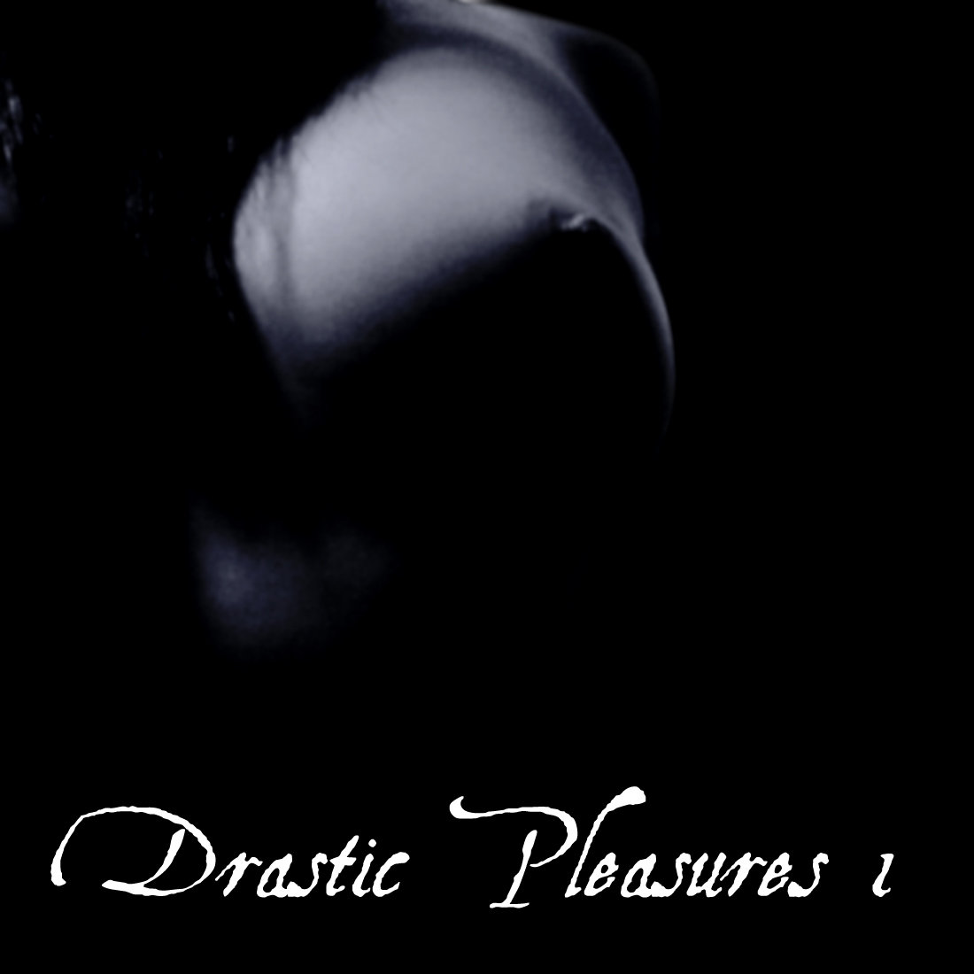 Drastic Pleasure 1
